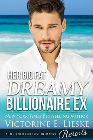 Her Big Fat Dreamy Billionaire Ex by Victorine E. Lieske