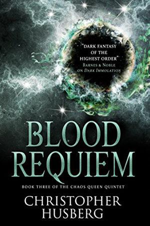 Chaos Queen: Blood Requiem by Christopher Husberg