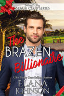 The Brazen Billionaire by Elana Johnson