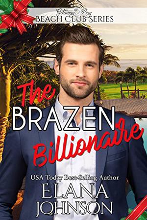 The Brazen Billionaire by Elana Johnson