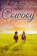 Catching the Cowboy by Liz Isaacson