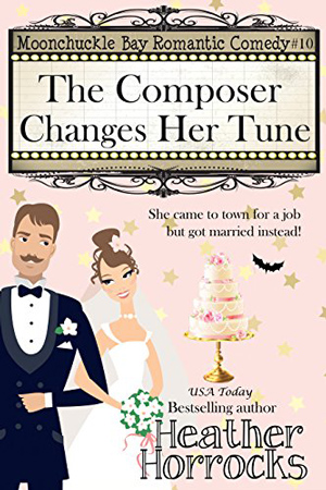 Moonchuckle Bay: The Composer Changes Her Tune by Heather Horrocks