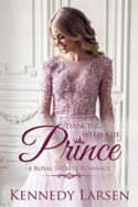 Royal Secrets: Dancing with the Prince by Laura D. Bastian