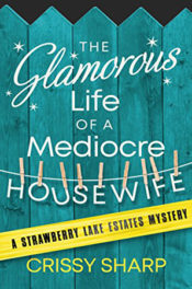 The Glamorous Life of a Mediocre Housewife by Crissy Sharp