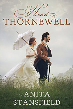 The Heart of Thornewell by Anita Stansfield