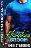 The Hometown Groom by Jennifer Youngblood