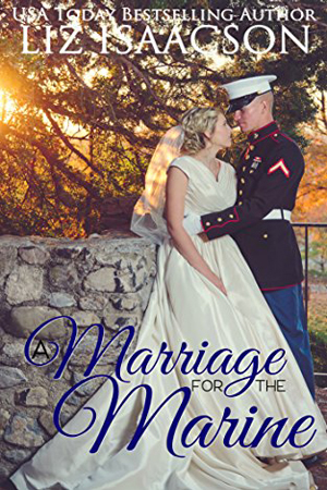 Brush Creek Brides: A Marriage for the Marine by Liz Isaacson