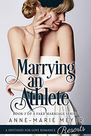 Marrying an Athlete by Anne-Marie Meyer