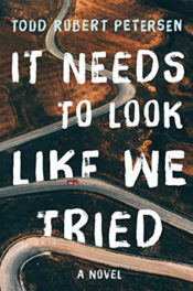 It Needs to Look Like We Tried by Todd Robert Peterson