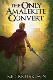 The Only Amalekite Convert by R.E.D. Richardson