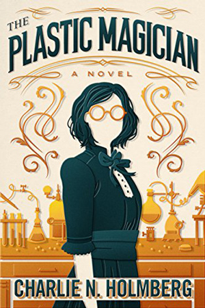 The Plastic Magician by Charlie N. Holmberg