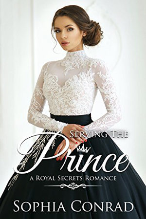 Royal Secrets: Serving the Prince by Lucinda Whitney