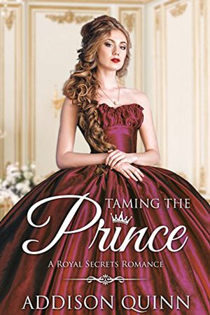 Taming the Prince by Addison Quinn