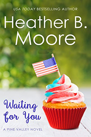 Pine Valley: Waiting for You by Heather B. Moore