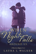 When Night Falls Around Us by Laura L. Walker