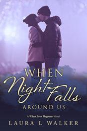 When Night Falls Around Us by Laura L. Walker