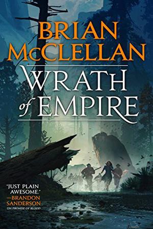 Wrath of Empire by Brian McClellan