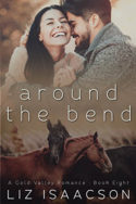 Gold Valley: Around the Bend by Liz Isaacson