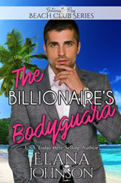The Billionaire's Bodyguard by Elana Johnson