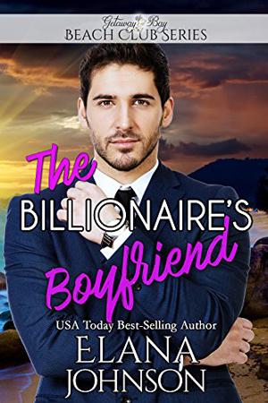 The Billionaire's Boyfriend by Elana Johnson