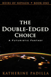 The Double-Edged Choice by Katherine Padilla