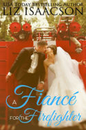 Brush Creek Brides: A Fiancé for the Firefighter by Liz Isaacson