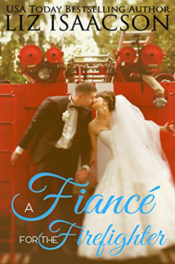 A Fiancé for the Firefighter by Liz Isaacson