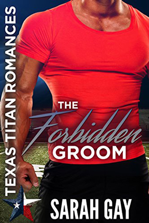 Texas Titans: The Forbidden Groom by Sarah Gay