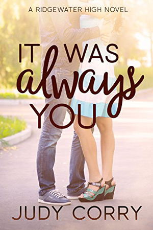 Ridgewater High: It Was Always You by Judy Corry