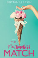 The Matchmaker's Match by Brittany Larsen