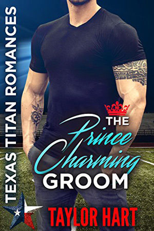 Texas Titans: The Prince Charming Groom by Taylor Hart