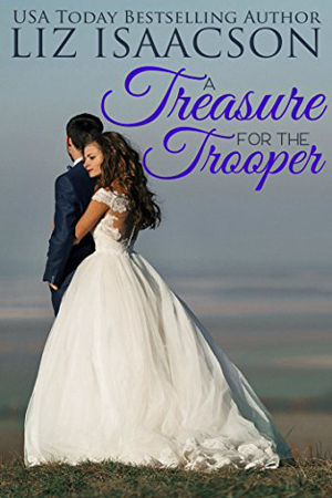 Brush Creek Brides: A Treasure for the Trooper by Liz Isaacson