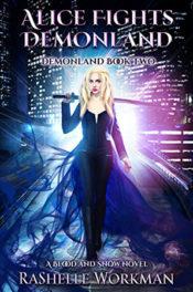 Alice Fights Demonland by RaShelle Workman