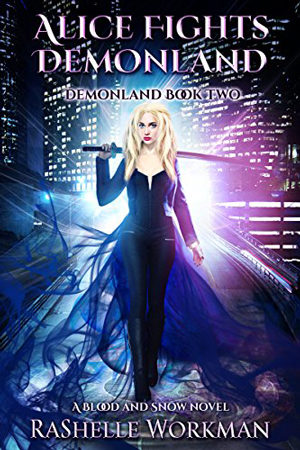 Alice Fights Demonland by RaShelle Workman