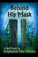 Behind His Mask by Stephanie Van Orman