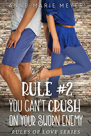 Rule #2: You Can't Crush on Your Sworn Enemy by Anne-Marie Meyer
