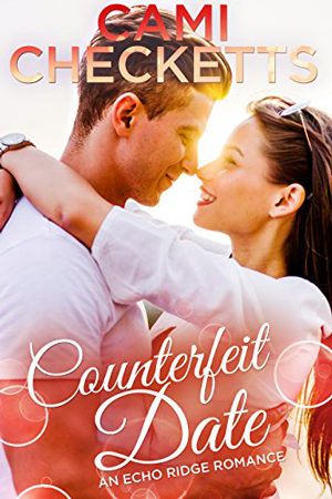 Echo Ridge Single: Counterfeit Date by Cami Checketts