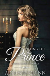 Dating the Prince by Addison Quinn