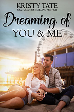 Dreaming of You & Me by Kristy Tate