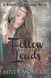 Follow Where He Leads by Misty Moncur