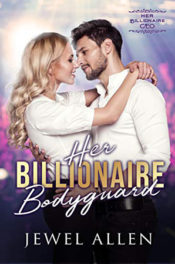 Her Billionaire Bodyguard by Jewel Allen