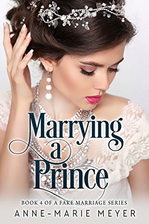 Marrying a Prince by Anne-Marie Meyer
