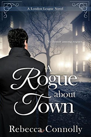 A Rogue About Town by Rebecca Connolly