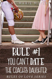 Rule #1 You Can't Date the Coach's Daughter by Anne-Marie Meyer