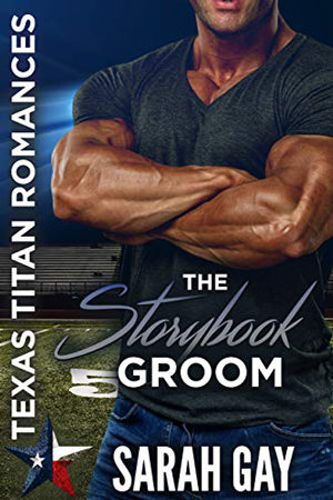 Texas Titans: The Storybook Groom by Sarah Gay