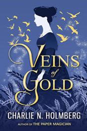 Veins of Gold by Charlie N. Holmberg