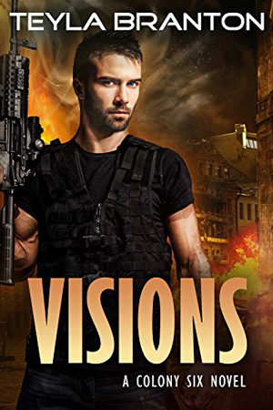 Colony Six: Visions by Teyla Branton