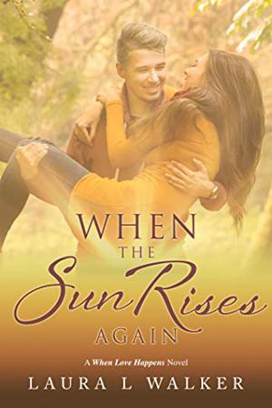 When the Sun Rises by Laura L. Walker