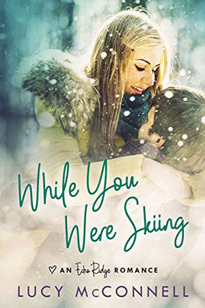 Echo Ridge Single: While You Were Skiing by Lucy McConnell