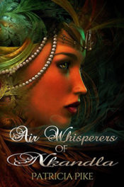 Air Whisperers of Nkandla by Patricia Pike